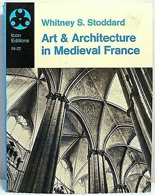 ART & ARCHITECTURE IN MEDIEVAL FRANCE Stoddard History Church Gothic Romanesque