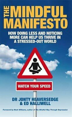 The Mindful Manifesto: How doing less and n... by Heaversedge, Dr Jont Paperback