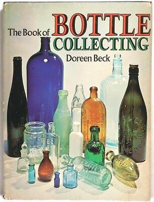 BOOK OF BOTTLE COLLECTING Beck History Glass Making Beer Medicine Bitters Snuff