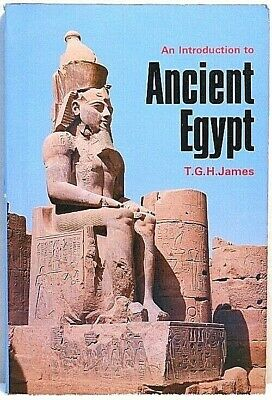 AN INTRODUCTION TO ANCIENT EGYPT James History Egyptian Culture Custom Art Craft