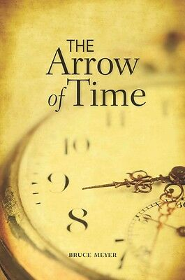 NEW The Arrow of Time by Bruce Meyer Paperback Book (English) Free Shipping