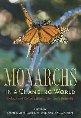 Monarchs in a Changing World: Biology and Conservation of an Iconic Butterfly by