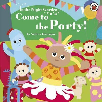 In the Night Garden: Come to the Party!, Andrew Davenport Book The Cheap Fast