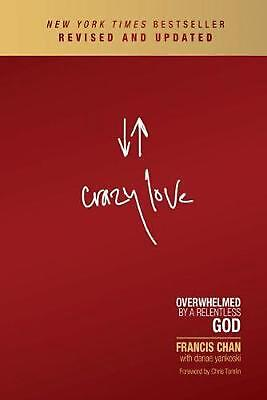 Crazy Love: Overwhelmed by a Relentless God by Francis Chan (English) Paperback
