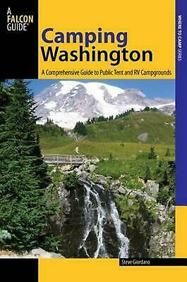 Camping Washington: A Comprehensive Guide to Public Tent and RV Campgrounds by S