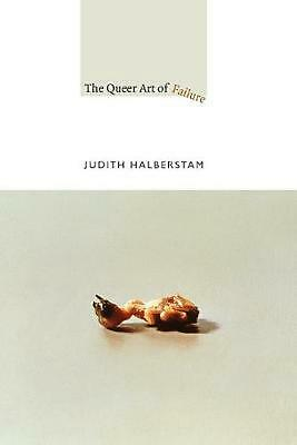 The Queer Art of Failure by Judith Halberstam Paperback Book (English)