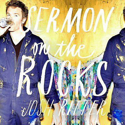 JOSH RITTER SERMON ON THE ROCKS CD ALBUM (Released October 23 2015)