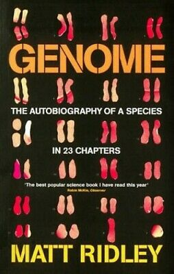 Genome: The Autobiography Of Species In 23 Chapters... by Ridley, Matt Paperback