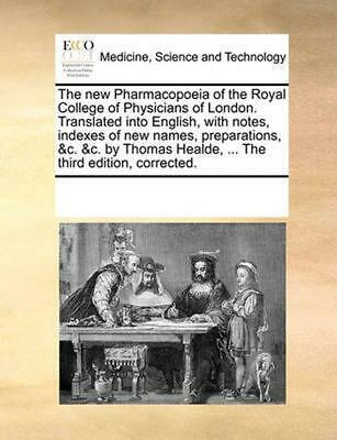 The New Pharmacopoeia of the Royal College of Physicians of London. Translated I