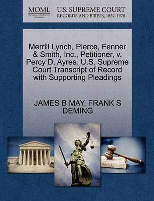 Merrill Lynch, Pierce, Fenner & Smith, Inc., Petitioner, v. Percy D. Ayres. U.S.