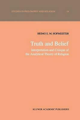 Truth and Belief: Interpretation and Critique of the Analytical Theory of Religi