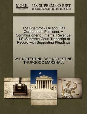 The Shamrock Oil and Gas Corporation, Petitioner, v. Commissioner of Internal Re