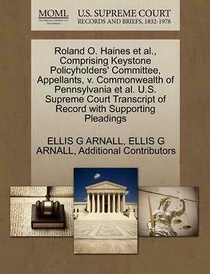 Roland O. Haines et al., Comprising Keystone Policyholders' Committee, Appellant