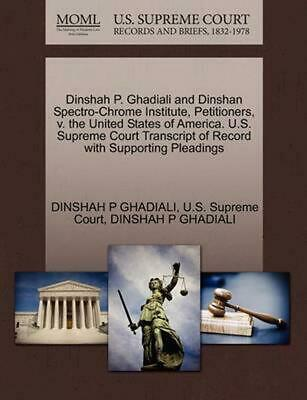 Dinshah P. Ghadiali and Dinshan Spectro-Chrome Institute, Petitioners, v. the Un