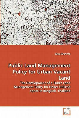 Public Land Management Policy for Urban Vacant Land: The Development of a Public