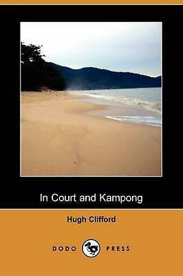 In Court and Kampong (Dodo Press) by Hugh Clifford (English) Paperback Book