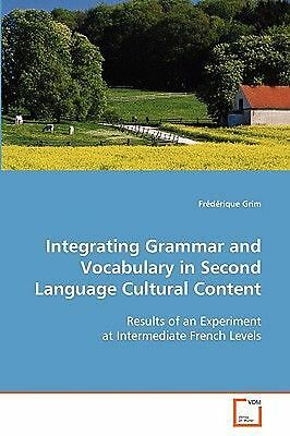 Integrating Grammar and Vocabulary in Second Language Cultural Content: Results