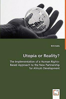Utopia or Reality? - The Implementation of a Human Rights-Based Approach to the