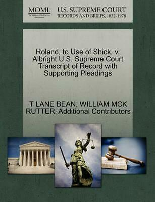 Roland, to Use of Shick, v. Albright U.S. Supreme Court Transcript of Record wit