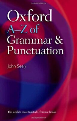 Oxford A-Z of Grammar and Punctuation by Seely, John Paperback Book The Cheap