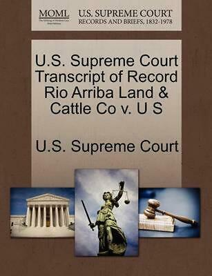 U.S. Supreme Court Transcript of Record Rio Arriba Land & Cattle Co v. U S (Engl