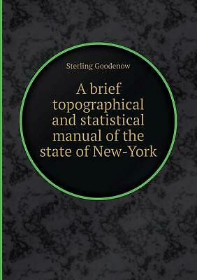 A Brief Topographical and Statistical Manual of the State of New-York by Sterlin