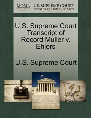 U.S. Supreme Court Transcript of Record Muller v. Ehlers (English) Perfect Book