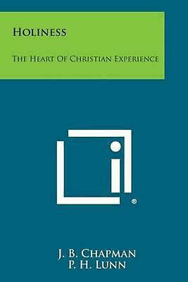 Holiness: The Heart of Christian Experience by J.B. Chapman (English) Paperback