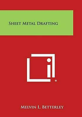 Sheet Metal Drafting by Melvin L. Betterley (English) Paperback Book Free Shippi