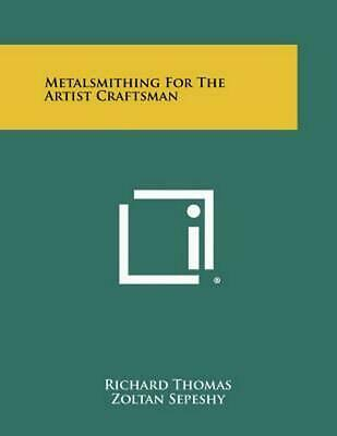 Metalsmithing for the Artist Craftsman by Richard Thomas (English) Paperback Boo