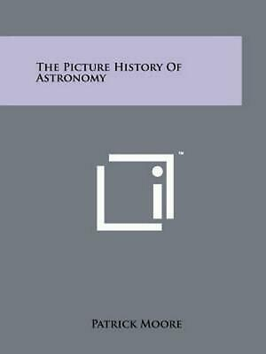 The Picture History of Astronomy by Patrick Moore (English) Paperback Book Free