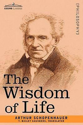 The Wisdom of Life by Arthur Schopenhauer Paperback Book (English)