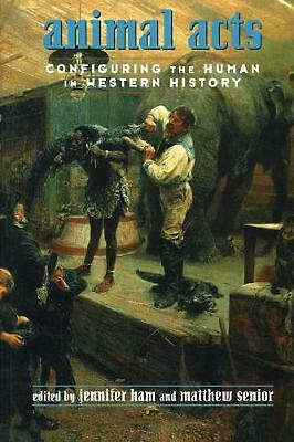 Animal Acts: Configuring the Human in Western History by Jennifer Ham (English)