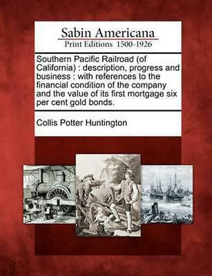 Southern Pacific Railroad (of California): Description, Progress and Business: W