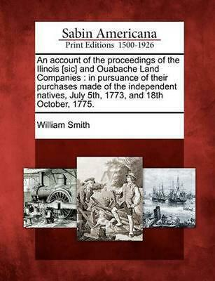 An Account of the Proceedings of the Ilinois [Sic] and Ouabache Land Companies: