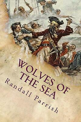 Wolves of the Sea by Randall Parrish (English) Paperback Book