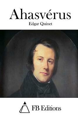 Ahasverus by Edgar Quinet (French) Paperback Book Free Shipping!