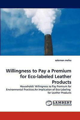 Willingness to Pay a Premium for Eco-labeled Leather Product: Households' Willin