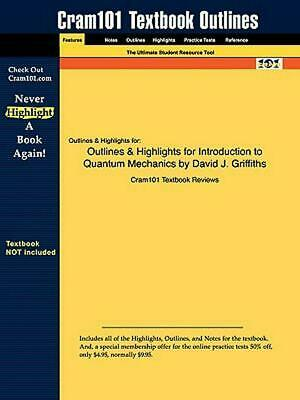 Outlines & Highlights for Introduction to Quantum Mechanics by David J. Griffith