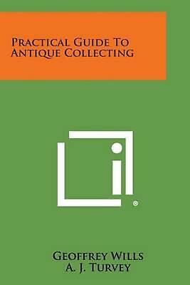 Practical Guide to Antique Collecting by Geoffrey Wills (English) Paperback Book