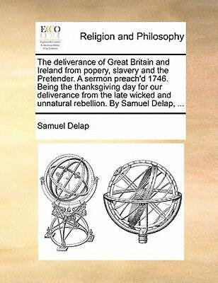 Deliverance of Great Britain and Ireland from Popery, Slaver by Samuel Delap (En