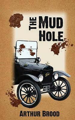 The Mud Hole by Arthur S. Brood (English) Paperback Book Free Shipping!