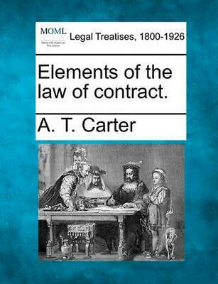 Elements of the Law of Contract. by A.T. Carter (English) Paperback Book Free Sh