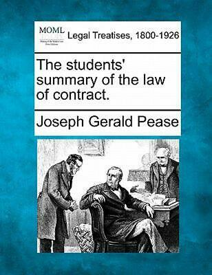 The Students' Summary of the Law of Cont by Joseph Gerald Pease (English) Paperb