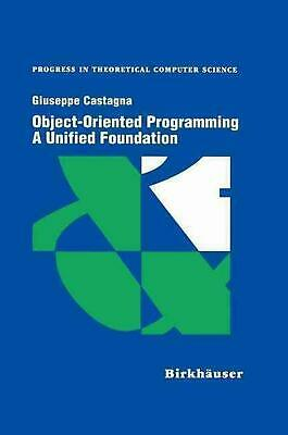 Object-Oriented Programming a Unified Foundation by Giuseppe Castagna (English)