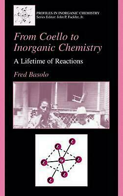 From Coello to Inorganic Chemistry: A Lifetime of Reactions by Fred Basolo (Engl