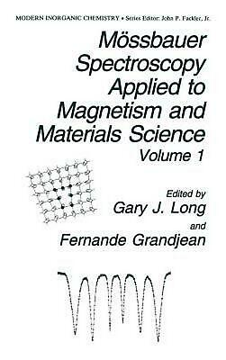 Mossbauer Spectroscopy Applied to Magnetism and Materials Science Volume 1 by Ga