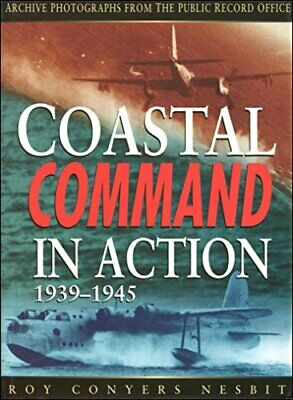 RAF Coastal Command in Action, 1939-1945 by Conyers Nes Roy Book The Cheap Fast