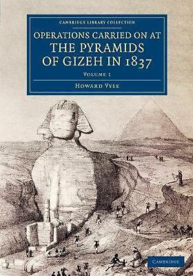 Cambridge Library Collection - Egyptology Operations Carried On at the Pyramids