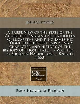 A Briefe View of the State of the Church of England As It Stood in Q. Elizabeths